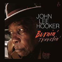 HOOKER JOHN LEE - BURNIN' / TRAVELIN'