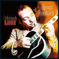 REINHARDT DJANGO - DEFINITIVELY DJANGO