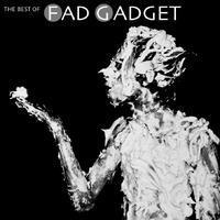 FAD GADGET - BEST OF FAD GADGET