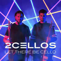 2 CELLOS - LET THERE BE CELLO