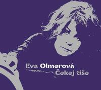 OLMEROVÁ EVA - ČEKEJ TIŠE / CD