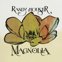 HOUSER RANDY - MAGNOLIA