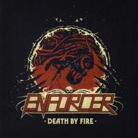 ENFORCER - DEATH BY FIRE