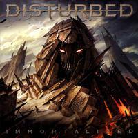 DISTURBED - IMMORTALIZED