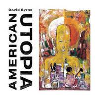 BYRNE DAVID - AMERICANUTOPIA