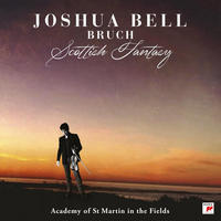 BRUCH / JOSHUA BELL WITH THE ACADEMY OF ST MARTIN IN THE FIELDS - SCOTTISH FANTASY