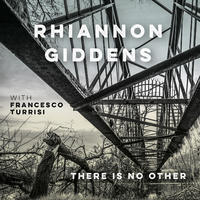 GIDDENS RHIANNON WITH FRANCESCO TURRISI - THERE IS NO OTHER