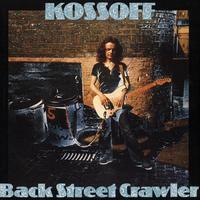 KOSSOFF - BACK STREET CRAWLER