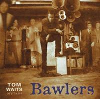 WAITS TOM - BAWLERS / RSD