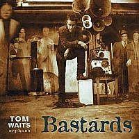WAITS TOM - BASTARDS / RSD