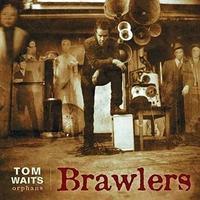 WAITS TOM - RSD - BRAWLERS