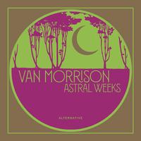 MORRISON VAN - ASTRAL WEEKS (ALTERNATIVE) / RSD