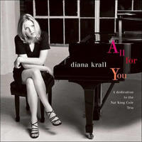 KRALL DIANA - ALL FOR YOU (A DEDICATION TO THE NAT KING COLE TRIO)
