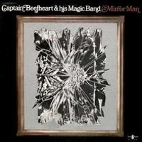 CAPTAIN BEEFHEART AND THE MAGIC BAND - MIRROR MAN
