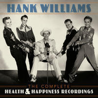 WILLIAMS HANK - COMPLETE HEALTH & HAPPINESS RECORDINGS