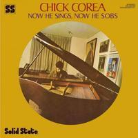 COREA CHICK - NOW HE SINGS, NOW HE SOBS