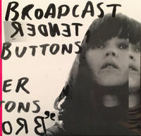 BROADCAST - TENDER BUTTONS