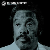 GRIFFIN JOHNNY - MAN I LOVE
