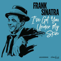 SINATRA FRANK - I'VE GOT YOU UNDER MY SKIN