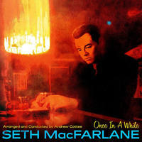 SETH MAC FARLANE - ONCE IN A WHILE