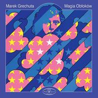 GRECHUTA MAREK - MAGIA OBLOKOW