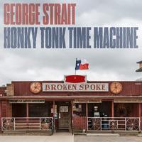 STRAIT GEORGE - HONKY TONK TIME MACHINE