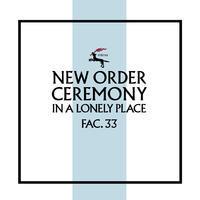 NEW ORDER - CEREMONY / VERSION 2
