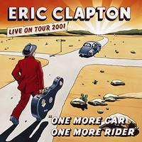 CLAPTON ERIC - ONE MORE CAR, ONE MORE RIDER: LIVE ON TOUR 2001
