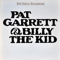 DYLAN BOB - PAT GARRETT & BILLY THE KID