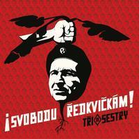 TŘI SESTRY - SVOBODU ŘEDKVIČKÁM!