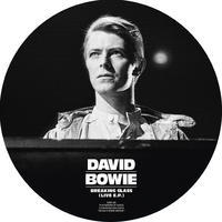 "BOWIE DAVID - BREAKING GLASS [LIVE E.P.] / 7"" PICTURE DISC"