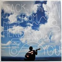 JOHNSON JACK - FROM HERE TO NOW TO YOU