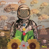 FRISELL BILL - GUITAR IN THE SPACE AGE!
