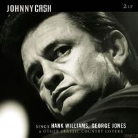 CASH JOHNNY - SINGS HANK WILLIAMS, GEORGE JONES & OTHER CLASSIC COUNTRY COVERS