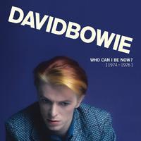BOWIE DAVID - WHO CAN I BE NOW?
