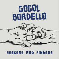 GOGOL BORDELLO - SEEKERS AND FINDERS / BLUE VINYL