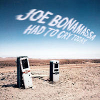 BONAMASSA JOE - HAD TO CRY TODAY