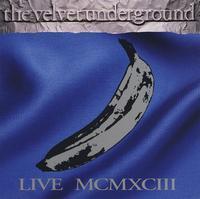 VELVET UNDERGROUND - MCMXCIII