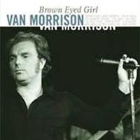 MORRISON VAN - BROWN EYED GIRL