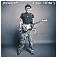 MAYER JOHN - HEAVIER THINGS