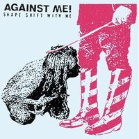 AGAINST ME! - SHAPE SHIFT WITH ME