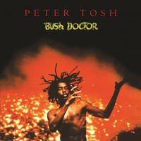 TOSH PETER - BUSH DOCTOR
