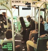 HOOKER JOHN LEE - NEVER GET OUT OF THESE BLUES ALIVE