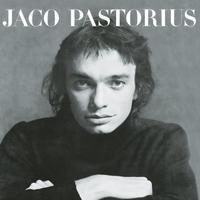 PASTORIUS JACO - JACO PASTORIUS