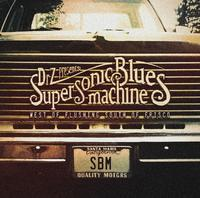 SUPERSONIC BLUESMACHINE - WEST OF FLUSHING, SOUTH OF FRISCO