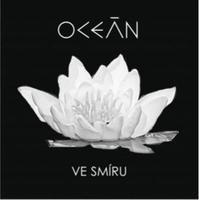 OCEÁN - VE SMÍRU