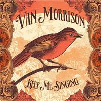 MORRISON VAN - KEEP ME SINGING
