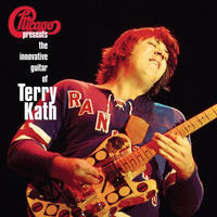 CHICAGO - CHICAGO PRESENTS THE INNOVATIVE GUITAR OF TERRY KATH
