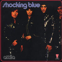 SHOCKING BLUE - ATTILA