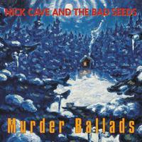 CAVE NICK & THE BAD SEEDS - MURDER BALLADS